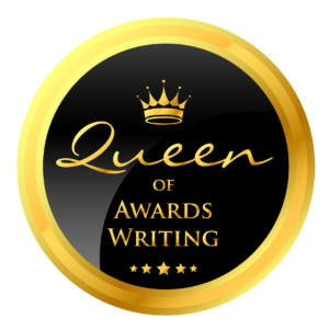 Queen of Awards Writing